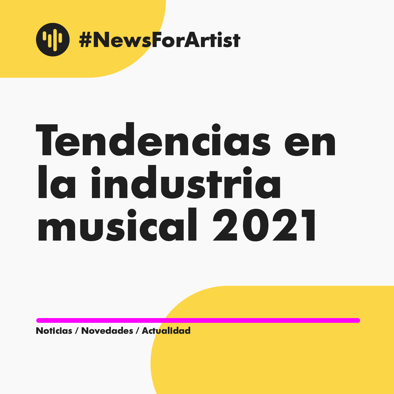 Tendencias en la industria musical 2021
